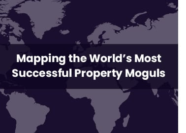 Mapping the World's Most Successful Property Moguls