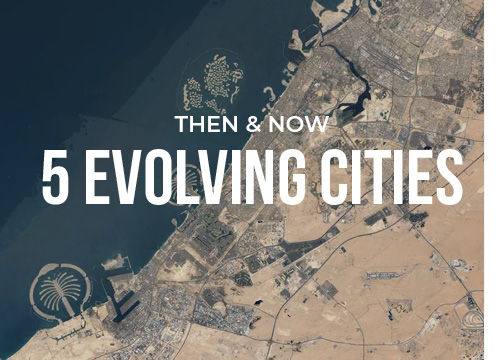 Then & Now: 5 Evolving Cities